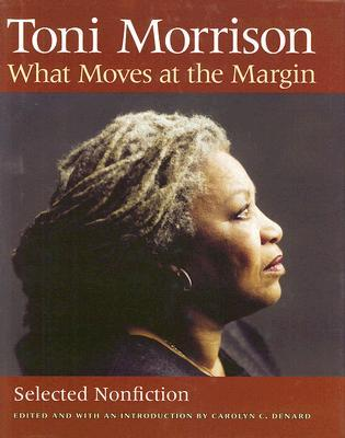 What Moves at the Margin by Toni Morrison
