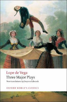 Three Major Plays: Fuente Ovejuna/The Kight from Olmedo/Punishment Without Revenge