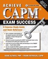 Achieve CAPM Exam Success: A Concise Study Guide and Desk Reference [With CD (Audio)]