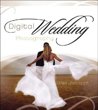 Digital Wedding Photography by Glen  Johnson