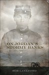 On Jordan's Stormy Banks: A Man's Journey Home