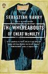 The Whereabouts of Eneas McNulty by Sebastian Barry