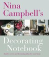 Nina Campbell's Decorating Notebook: Insider Secrets and Decorating Ideas for Your Home. Text by Alexandra Campbell