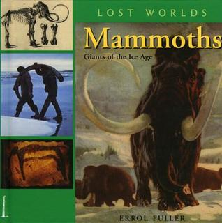 Mammoths: Giants of the Ice Age