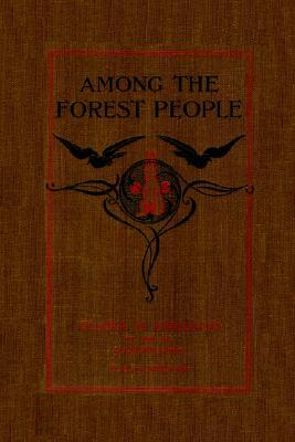 Among the Forest People by Clara Dillingham Pierson