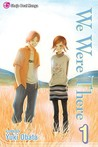We Were There, Volume 1 by Yuuki Obata