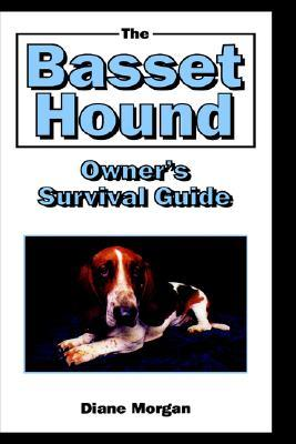 The Basset Hound Owner's Surival Guide