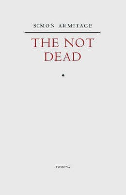 The Not Dead by Simon Armitage