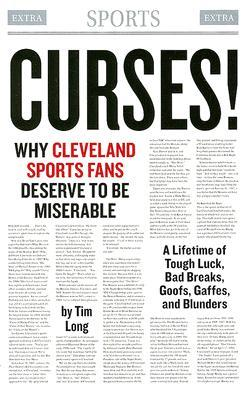 Curses! Why Cleveland Sports Fans Deserve to Be Miserable by Tim Long