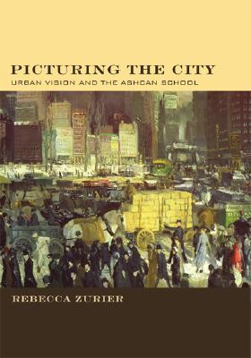 Picturing the City by Rebecca Zurier