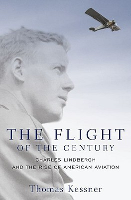The Flight of the Century: Charles Lindbergh & the Rise of American Aviation