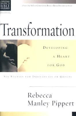 Transformation: Developing a Heart for God : 6 Studies for Individuals or Groups With Leader