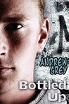 Bottled Up by Andrew  Grey