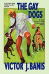 The Gay Dogs: The Further Adventures of That Man from C.A.M.P