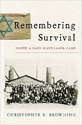 Remembering Survival by Christopher R. Browning