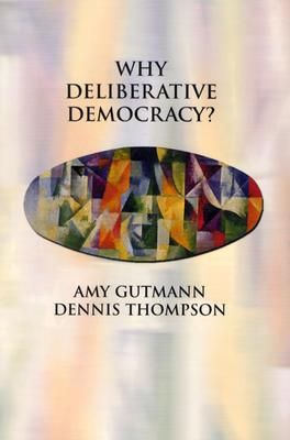 Why Deliberative Democracy? by Amy Gutmann