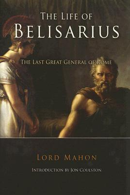 The Life of Belisarius by Lord Mahon