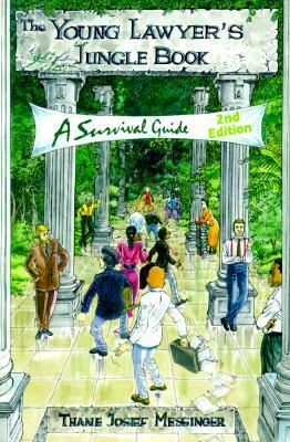 The Young Lawyer's Jungle Book: A Survival Guide