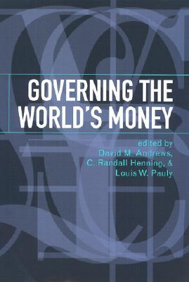 Governing the Worlds Money  by  David M. Andrews