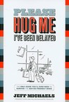 Please Hug Me, I've Been Delayed: The Only Guide You'll Ever Need to Survive the Not-So-Friendly Skies