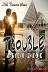 Trouble [New Crescent 1]