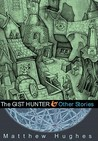 The Gist Hunter and Other Stories