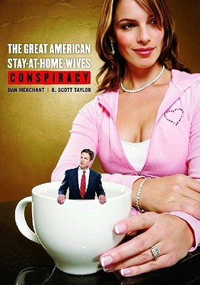 The Great American Stay At Home Wives Conspiracy