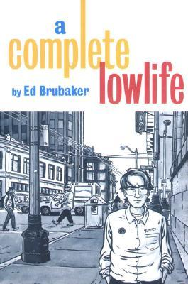 A Complete Lowlife by Ed Brubaker