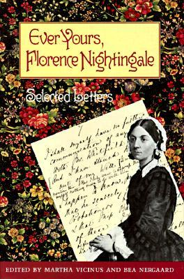 Ever Yours, Florence Nightingale by Florence Nightingale