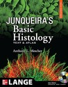 Junqueira's Basic Histology: Text and Atlas, 12th Edition [With CDROM]