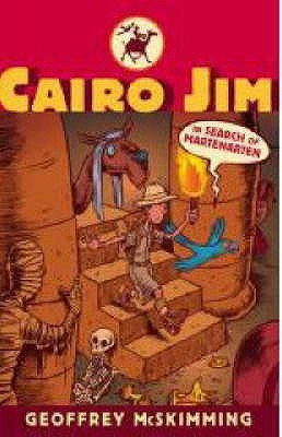 Cairo Jim in Search of Martenarten: A Tale of Archaeology, Adventure and Astonishment