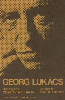 History and Class Consciousness by György Lukács
