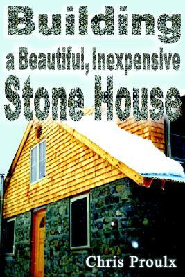 Building a Beautiful, Inexpensive Stone House