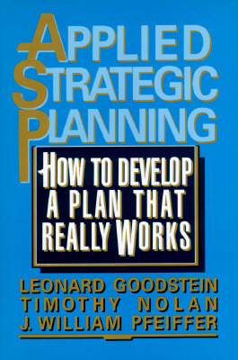 Applied Strategic Planning: How to Develop a Plan That Reallapplied Strategic Planning: How to Develop a Plan That Really Works y Works