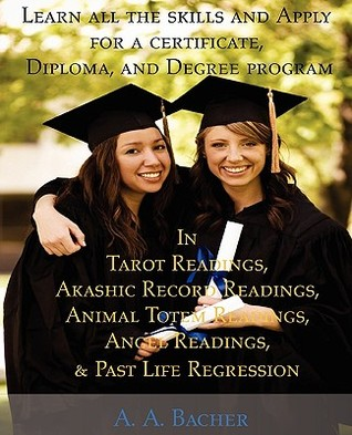 Learn All the Skills and Apply for a Certificate, Diploma, and Degree Program in Tarot Readings, Akashic Record Readings, Animal Totem Readings, Angel Readings, and Past Life Regression