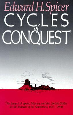 Cycles of Conquest by Edward Holland Spicer