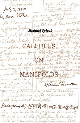 Calculus On Manifolds by Michael Spivak
