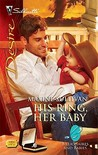 His Ring, Her Baby (Silhouette Desire, #2007) (Billionaires and Babies, #8 )