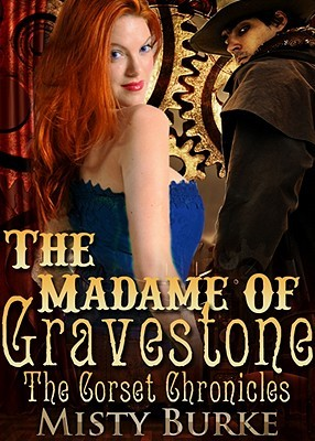 The Madame of Gravestone by Misty Burke