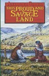 Proud and Savage Land
