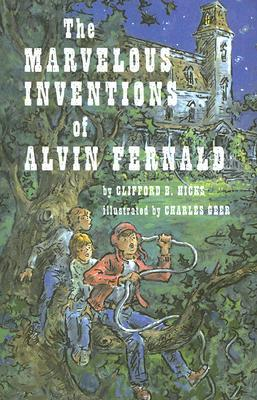 The Marvelous Inventions of Alvin Fernald (Alvin Fernald)