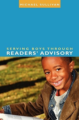 Review Serving Boys Through Readers' Advisory by Michael Sullivan PDB