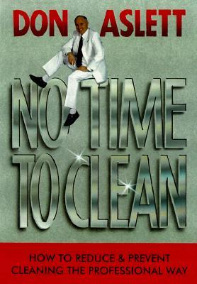 Download online No Time to Clean: How to Reduce and Prevent Cleaning the Professional Way MOBI