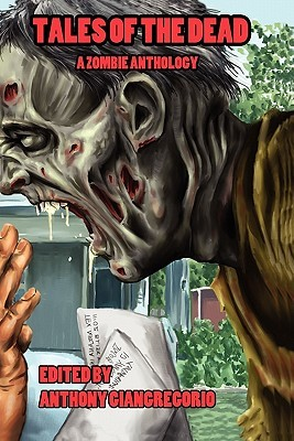 Tales of the Dead: A Zombie Anthology