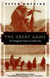 The Great Game: The Struggle for Empire in Central Asia