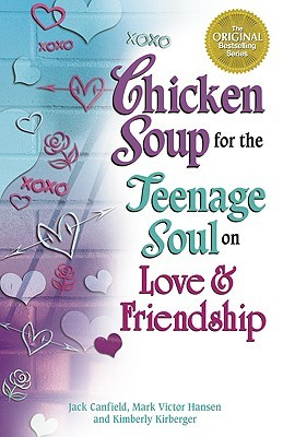 Chicken Soup for the Teenage Soul on Love and Friendship (Chi... by Jack Canfield