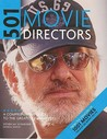 501 Movie Directors: A Comprehensive Guide to the Greatest Filmmakers