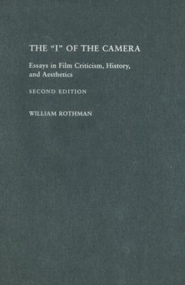 The I of the Camera: Essays in Film Criticism, History, and Aesthetics