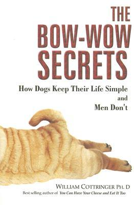 The Bow-Wow Secrets by William Cottringer