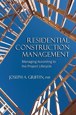 Residential Construction Management by Joseph A. Griffin